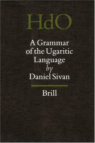 9789004122932: A Grammar of the Ugaritic Language: Second Impression with Corrections (Handbook of Oriental Studies: Section 1, the Near & Middle East)