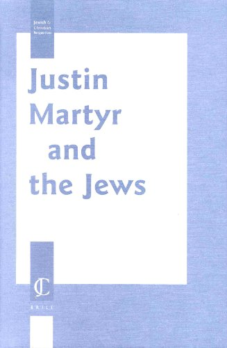 Justin Martyr and the Jews [Jewish and Christian Perspectives Series, vol. V] - Rokeah, David