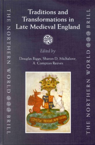 Traditions and Transformations in Late Medieval England. - A. COMPTON REEVES [EDS.]|BIGGS, DOUGLAS|SHARON D. MICHALOVE