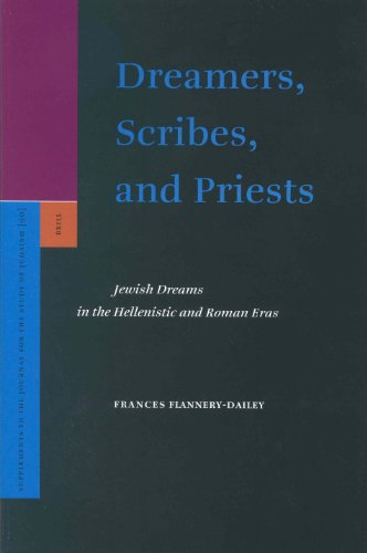 9789004123670: Dreamers, Scribes, And Priests: Jewish Dreams In The Hellenistic And Roman Eras (SUPPLEMENTS TO THE JOURNAL FOR THE STUDY OF JUDAISM, V. 90)