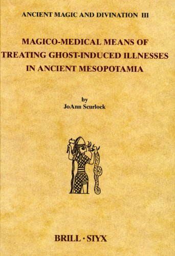 9789004123977: Magico-Medical Means of Treating Ghost-Induced Illnesses in Ancient Mesopotamia