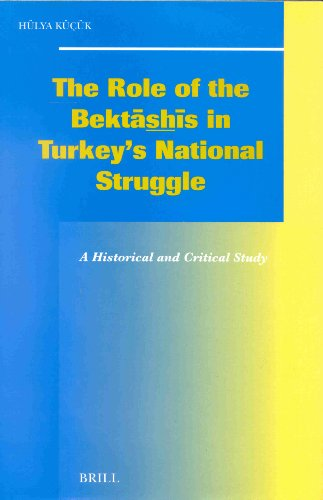 9789004124431: The Role of the Bektashis in Turkey's National Struggle (Social, Economic and Political Studies of the Middle East and Asia)
