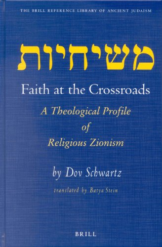 9789004124615: Faith at the Crossroads: A Theological Profile of Religious Zionism (Brill Reference Library of Judaism)