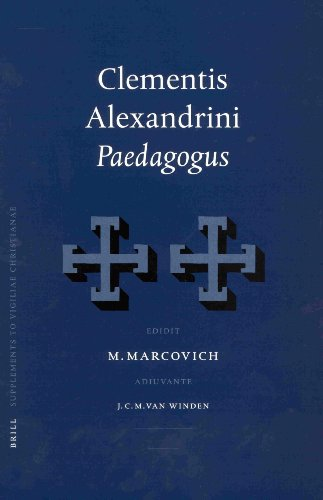 Clementis Alexandrini Paedagogus (Supplements to Vigiliae Christianae, Formerly Philosophia Patrum,...