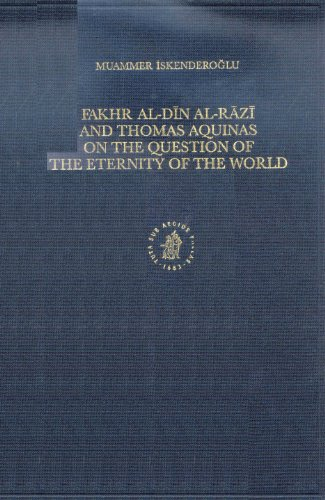 9789004124806: Fakhr Al-Din Al-Razi and Thomas Aquinas on the Question of the Eternity of the World (Islamic Philosophy, Theology, and Science) (Islamic Philosophy, Theology and Science. Texts and Studies)