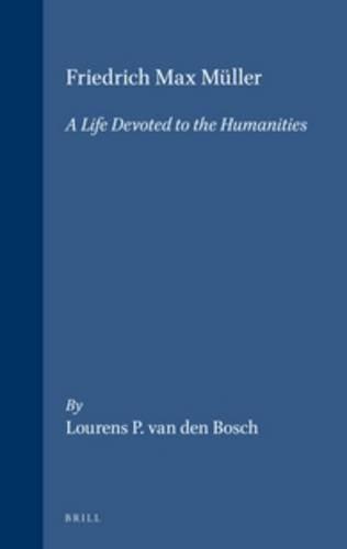 Friedrich Max Muller: A Life Devoted to: Van Den Bosch,