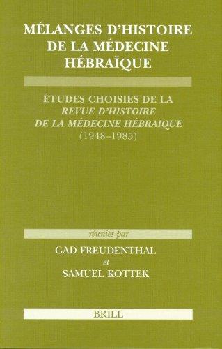 Melanges d Histoire de la Medecine Hebraique: Etudes Choisies de la Revue d Histoire de la Medecine...