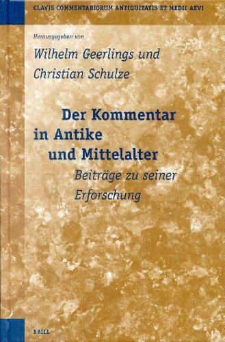 Kommentar in Antike Und Mittelalter: Beitrage zu Seiner Erforschung (Hardback)