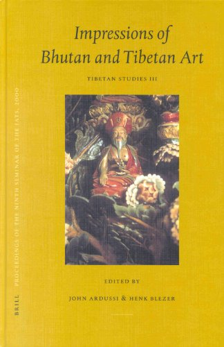 Proceedings of the Ninth Seminar of the IATS, 2000. Volume 3: Impressions of Bhutan and Tibetan Art...