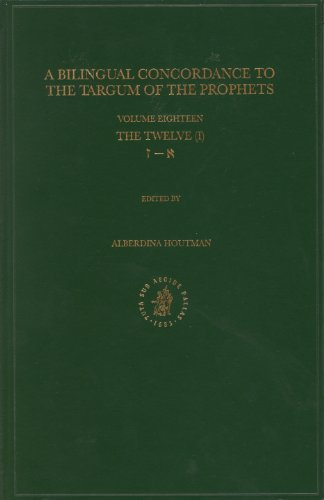 Bilingual Concordance to the Targum of the Prophets: TheTwelve (Aleph-Zayin) Volume 18 (Hardback)