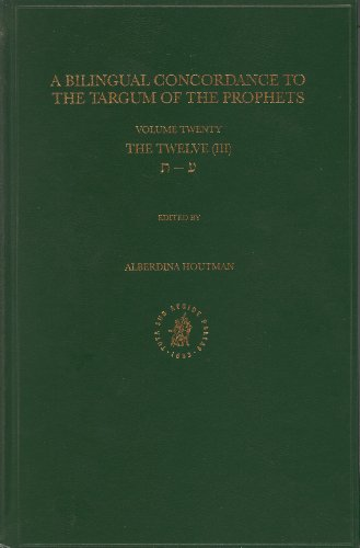 9789004126411: Bilingual Concordance to the Targum of the Prophets, Volume 20 Twelve (Ayin - Taw) (Hebrew Edition)