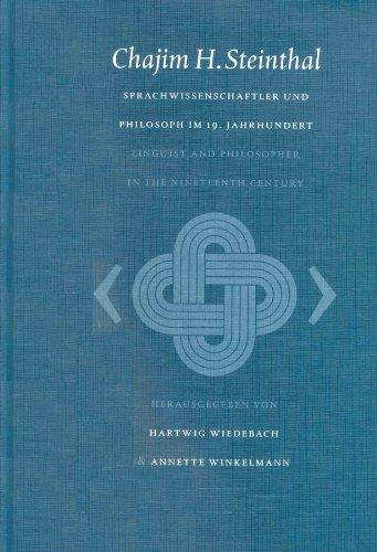 Chajim H. Steinthal. Sprachwissenschaftler und Philosoph im 19. Jahrhundert / Chajim H. ...