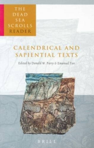 Dead Sea Scrolls Reader 4 Part 4: Calendrical and Sapiential Texts