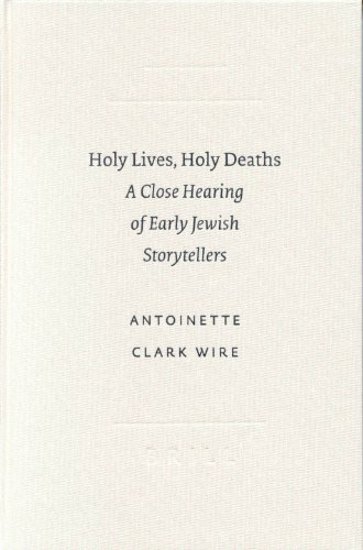 9789004126558: Holy Lives, Holy Deaths: A Close Hearing of Early Jewish Storytellers (Society of Biblical Literature Studies in Biblical Literature, 1)