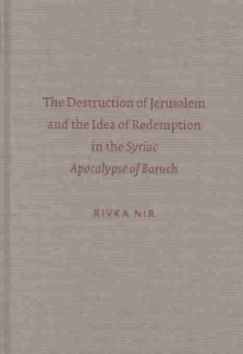 9789004127159: The Destruction of Jerusalem and the Idea of Redemption in the Syriac Apocalypse of Baruch (Early Judaism and Its Literature)