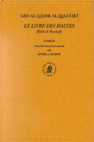 Le Livre des Haltes (Kitab al-Mawaqif), Tome III (Hardback)