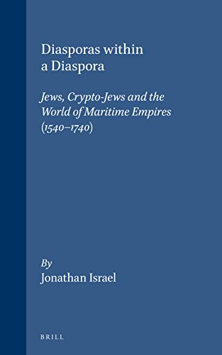 9789004127654: Diasporas Within a Diaspora: Jews, Crypto-Jews and the World of Maritime Empires (1540-1740) (Brill's Series in Jewish Studies)
