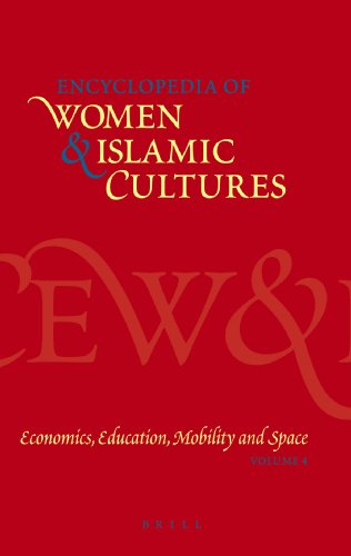 Encyclopedia of Women & Islamic Cultures, Volume 4: Economics, Education, Mobility and Space