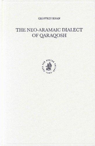 9789004128637: The Neo-Aramaic Dialect of Qaraqosh (Studies in Semitic Languages & Linguistics)