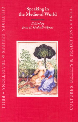 Speaking in the Medieval World (Cultures, Beliefs, and Traditions Ser., Vol. 16): Godsall-Myers, ...