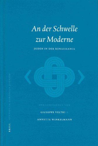 9789004129795: An der Schwelle Zur Moderne: Juden In der Renaissance (Studies in European Judaism,) (German Edition)