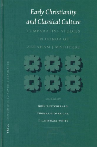 Early Christianity and Classical Culture: Comparative Studies in Honor of Abraham J. Malherbe