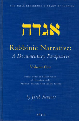 9789004130234: Rabbinic Narrative: A Documentary Perspective - Volume One: Forms, Types and Distribution of Narratives in the Mishnah, Tractate Abot, and the Tosefta (The Brill Reference Library of Judaism, 14)