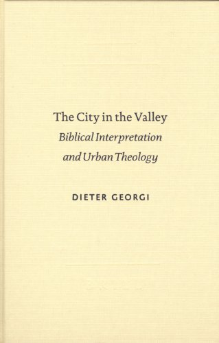 The City in the Valley: Biblical Interpretation and Urban Theology (Studies in Biblical Literature)...