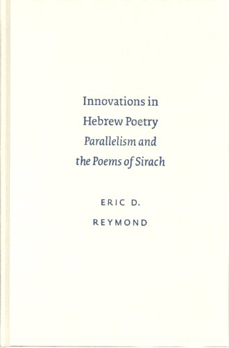 9789004130661: Innovations in Hebrew Poetry: Parallelism and the Poems of Sirach (Studies in Biblical Literature (Society of Biblical Literature), 9.)