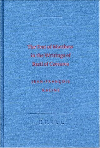 9789004130760: The Text of Matthew in the Writings of Basil of Caesarea (New Testament in the Greek Fathers)