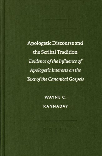 9789004130852: Apologetic Discourse and the Scribal Tradition: Evidence of the Influence of Apologetic Interests on the Text of the Canonical Gospels (Sbl--Text-Critical Studies)