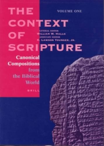 The Context of Scripture: Canonical Compositions, Monumental: Editor-William W. Hallo;