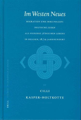 9789004131095: Im Westen Neues: Migration Und Ihre Folgen : Deutsche Juden Als Pioniere Judischen Lebens in Belgien, 18/19 Jahrhundert