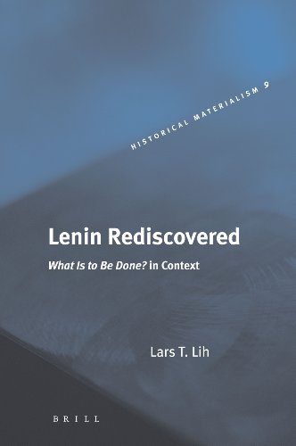 Lenin Rediscovered: What Is to Be Done? in Context (Hardback) - Lars T. Lih