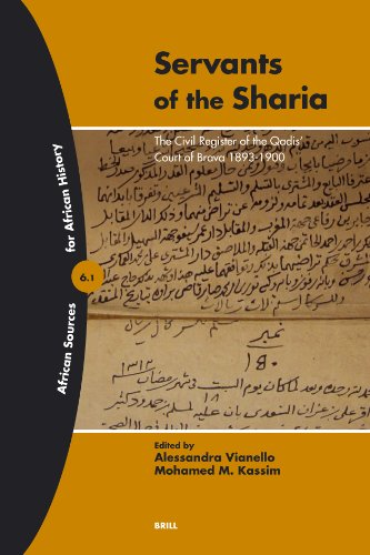 9789004131224: Servants of the Sharia: The Civil Register of the Qadis' Court Of Brava 1893-1900 (African Sources for African History, 6)