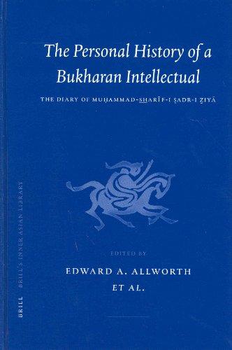 The Personal History of a Bukharan Intellectual: The Diary of Muhammad Sharif-i Sadr-i Ziya (Hardback) - Muhammad Sharif-I Sadr-I Ziya