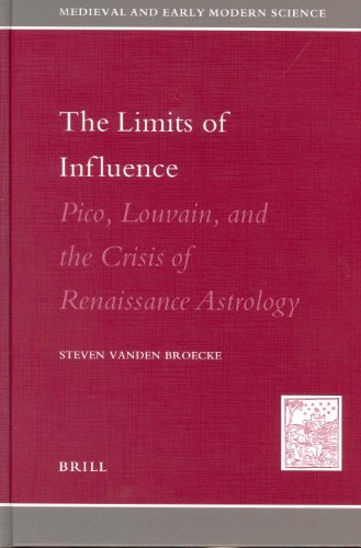 9789004131699: Limits of Influence: Pico, Louvain, and the Crisis of Renaissance Astrology (Medieval and Early Modern Science)