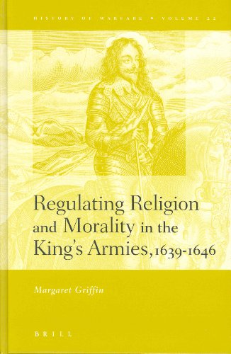 Regulating Religion and Morality in the King's Armies, 1639-1646.: GRIFFIN, MARGARET