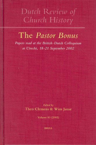 The Pastor Bonus: Papers Read at the British-Dutch Colloquiumat Utrecht, 18-21 September 2002
