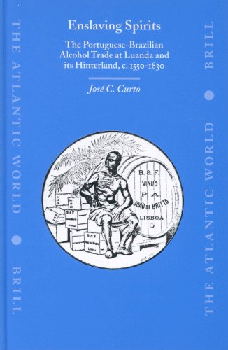 9789004131750: Enslaving Spirits: The Portuguese-Brazilian Alcohol Trade at Luanda and Its Hinthe Portuguese-Brazilian Alcohol Trade at Luanda and Its Hinterland, C. 1550-1830 Terland, C. 1550-1830 (Atlantic World)