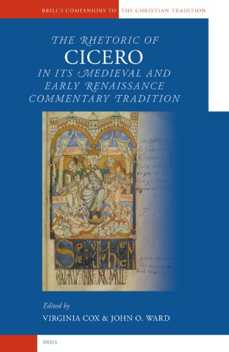 9789004131774: The Rhetoric of Cicero in Its Medieval And Early Renaissance Commentary Tradition (Brill's Companions to the Christian Tradition)