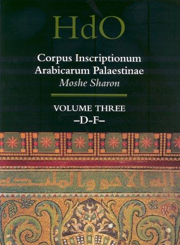 Corpus Inscriptionum Arabicarum Palaestinae, Volume Three: -D-F- (Hardback) - Moshe Sharon