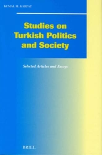 9789004133228: Studies on Turkish Politics and Society: Selected Articles and Essays (Social, Economic and Political Studies of the Middle East and Asia)