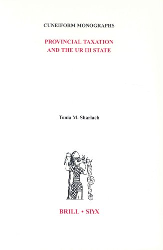Provincial Taxation and the Ur III State (Cuneiform Monographs, Band 26)