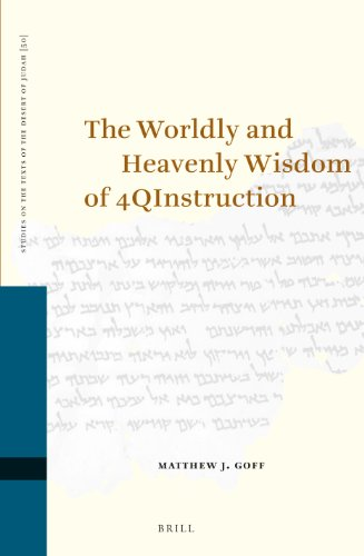 The Worldly and Heavenly Wisdom of 4QInstruction ( Studies on the Texts of the Desert of Judah 50) - GOFF, Matthew J.