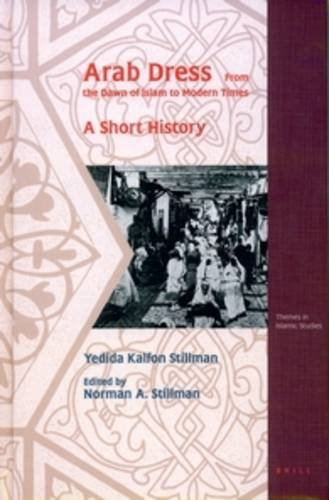 9789004135932: Arab Dress: A Short History: From the Dawn of Islam to Modern Times (Themes in Islamic Studies, V. 2)