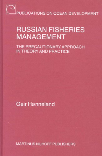Russian Fisheries Management: The Precautionary Approach in Theory and Practice (Publications on ...