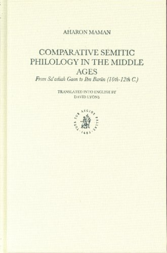 Comparative Semitic Philology In The Middle Ages: From Sa'adiah Gaon To Ibn Barun (10th-12th C...