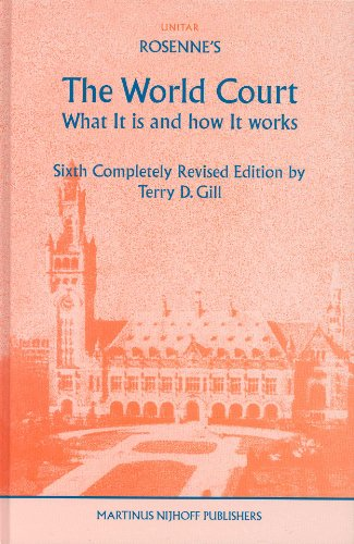Rosenne s the World Court: What it is and How it Works (Hardback)