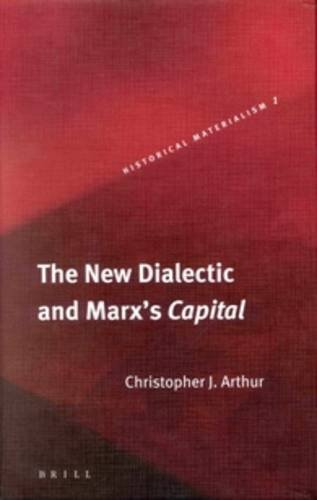 9789004136434: The New Dialectic and Marx's Capital (Historical Materialism Book Series, 1)